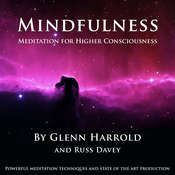 Mindfulness Meditation for Higher Consciousness Audiobook, by Glenn Harrold, Russ Davey