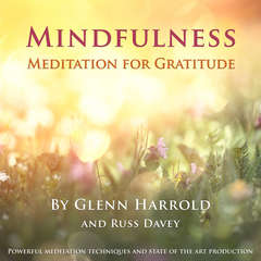 Mindfulness Meditation for Gratitude Audiobook, by Glenn Harrold, Russ Davey