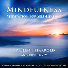 Mindfulness Meditation for Self-Healing Audiobook, by Glenn Harrold, Russ Davey
