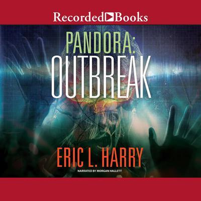 Pandora: Outbreak Audiobook, by Eric L. Harry