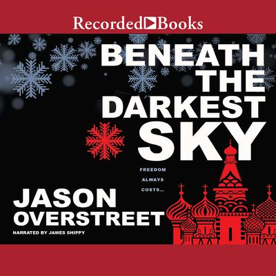 Beneath the Darkest Sky Audiobook, by Jason Overstreet