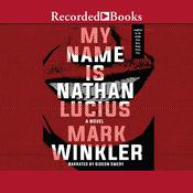 My Name Is Nathan Lucius Audiobook, by Mark Winkler