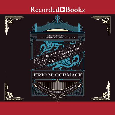 First Blast of the Trumpet Against the Monstrous Regiment of Women Audiobook, by Eric McCormack