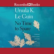 No Time to Spare: Thinking About What Matters Audiobook, by Ursula K. Le Guin