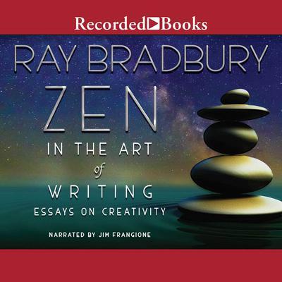 Zen in the Art of Writing Audiobook, by Ray Bradbury