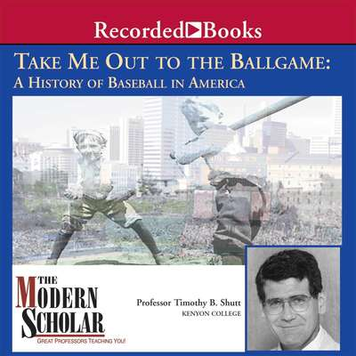 Take Me Out to the Ballgame Audiobook, by Timothy B. Shutt