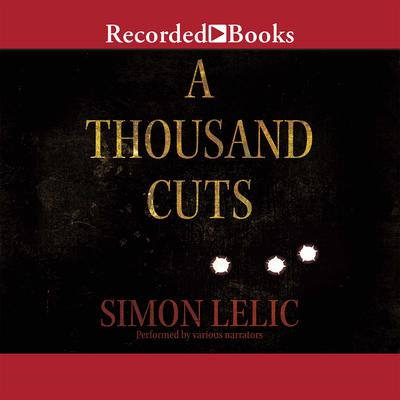 A Thousand Cuts: A Novel Audiobook, by Simon Lelic