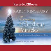 A Treasury of Christmas Miracles: True Stories of Gods Presence Today Audiobook, by Karen Kingsbury