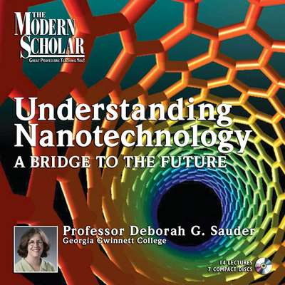Understanding Nanotechnology I: A Bridge to the Future Audiobook, by Deborah G. Sauder