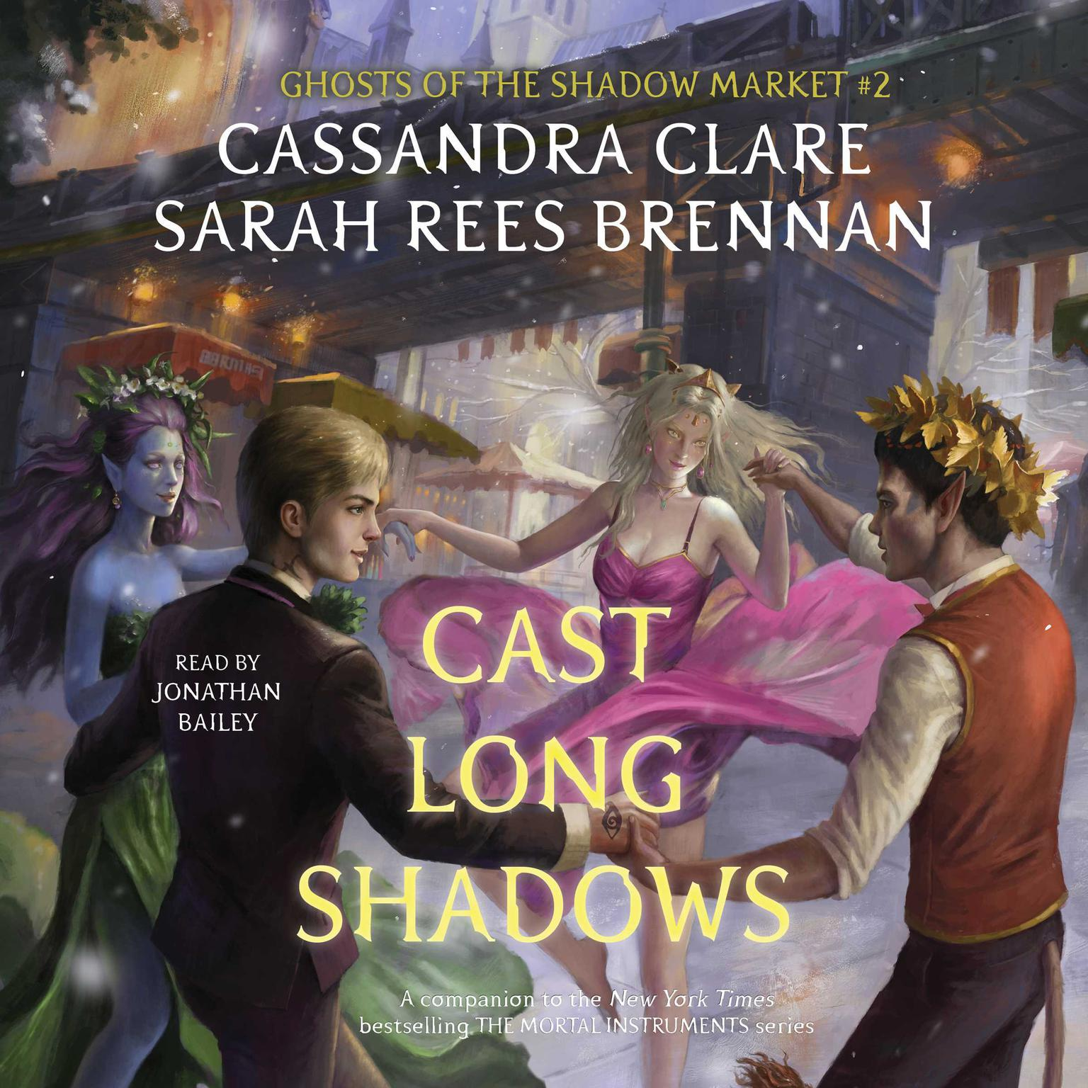 Cast Long Shadows: Ghosts of the Shadow Market Audiobook, by Sarah Rees Brennan