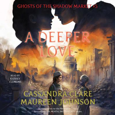 A Deeper Love: Ghosts of the Shadow Market Audiobook, by Maureen Johnson