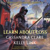 Learn About Loss Audiobook, by Kelly Link
