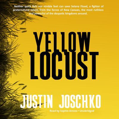 Yellow Locust Audiobook, by Justin Joschko