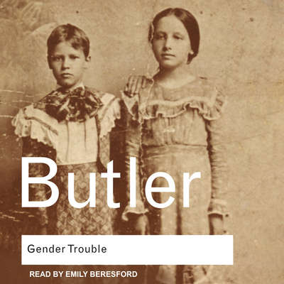 Gender Trouble: Feminism and the Subversion of Identity Audiobook, by Judith Butler
