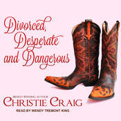 Divorced, Desperate and Dangerous Audiobook, by Christie Craig