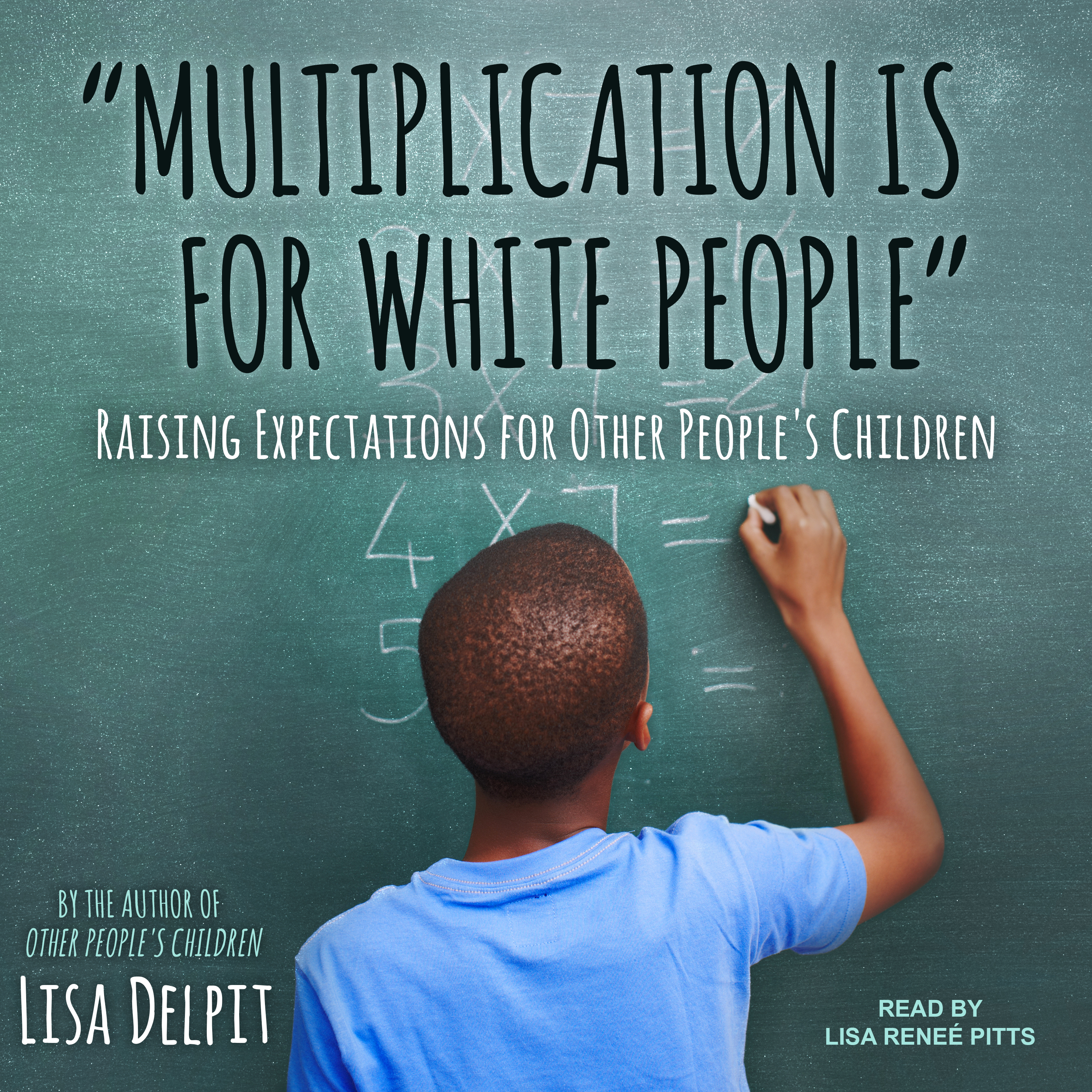 """Printable """"Multiplication Is for White People"""": Raising Expectations for Other People's Children Audiobook Cover Art"""
