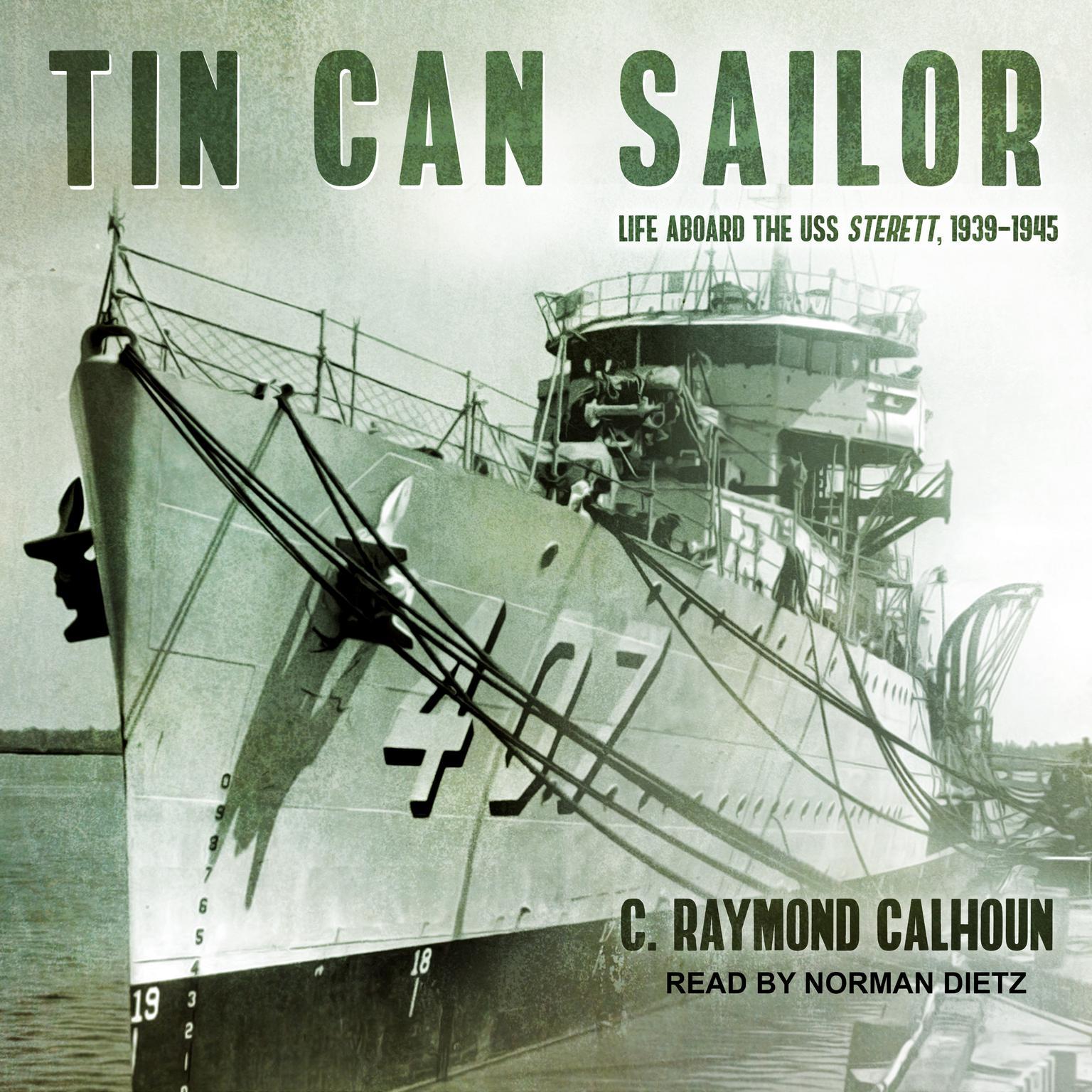 Tin Can Sailor: Life Aboard the USS Sterett, 1939-1945 Audiobook, by C. Raymond Calhoun
