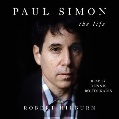 Paul Simon: The Life Audiobook, by Robert Hilburn