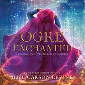 Ogre Enchanted Audiobook, by Gail Carson Levine