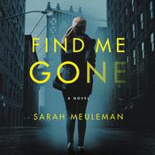 Find Me Gone: A Novel Audiobook, by Sarah Meuleman