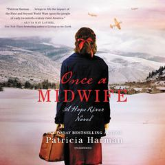 Once a Midwife: A Hope River Novel Audiobook, by Patricia Harman