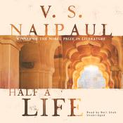 Half a Life: A Novel Audiobook, by V. S. Naipaul|