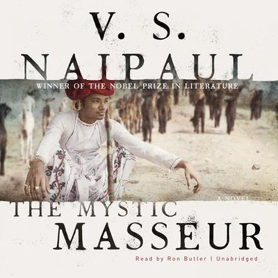 The Mystic Masseur: A Novel Audiobook, by V. S. Naipaul