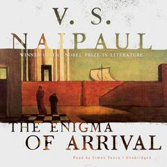The Enigma of Arrival: A Novel Audiobook, by V. S. Naipaul