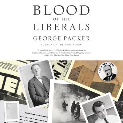 Blood of the Liberals Audiobook, by George Packer