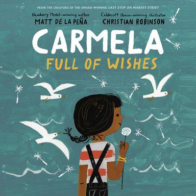 Carmela Full of Wishes Audiobook, by Matt de la Peña