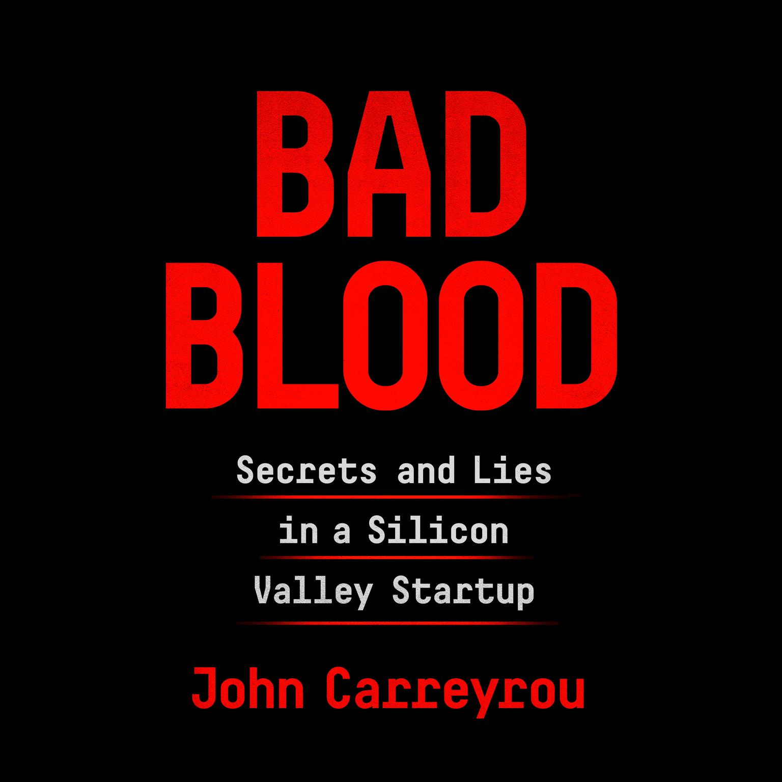 Printable Bad Blood: Secrets and Lies in a Silicon Valley Startup Audiobook Cover Art