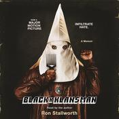 Black Klansman: Race, Hate, and the Undercover Investigation of a Lifetime Audiobook, by Ron Stallworth