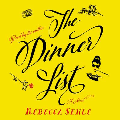 The Dinner List: A Novel Audiobook, by Rebecca Serle