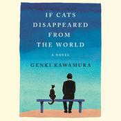 If Cats Disappeared from the World: A Novel Audiobook, by Genki Kawamura, Gina Ochsner