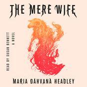 The Mere Wife: A Novel Audiobook, by Maria Dahvana Headley