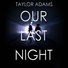 Our Last Night Audiobook, by Taylor Adams