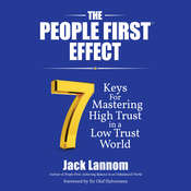 The People First Effect: 7 Keys for Mastering High Trust in a Low Trust World Audiobook, by Jack Lannom