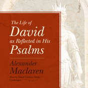 The Life of David as Reflected in His Psalms Audiobook, by Alexander Maclaren