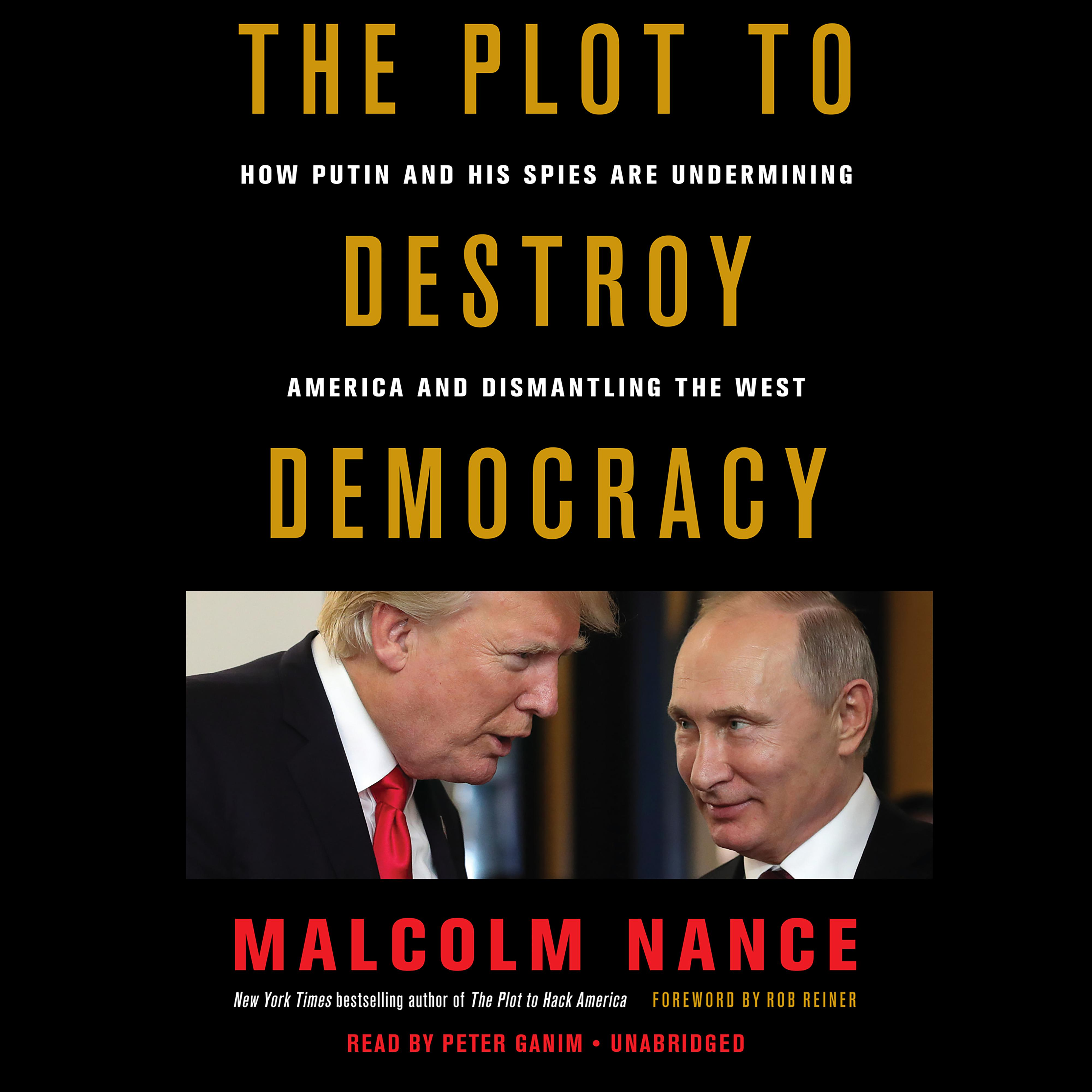 Printable The Plot to Destroy Democracy: How Putin and His Spies Are Undermining America and Dismantling the West Audiobook Cover Art