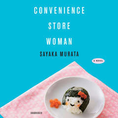 Convenience Store Woman Audiobook, by Sayaka Murata