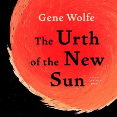 The Urth of the New Sun: The sequel to The Book of the New Sun Audiobook, by Gene Wolfe