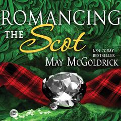 Romancing the Scot Audiobook, by May McGoldrick, Michael D'Orso