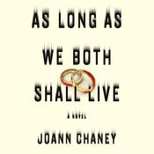 As Long as We Both Shall Live: A Novel Audiobook, by JoAnn Chaney