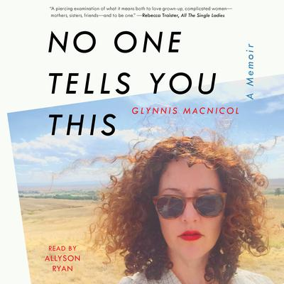 No One Tells You This: A Memoir Audiobook, by Glynnis MacNicol