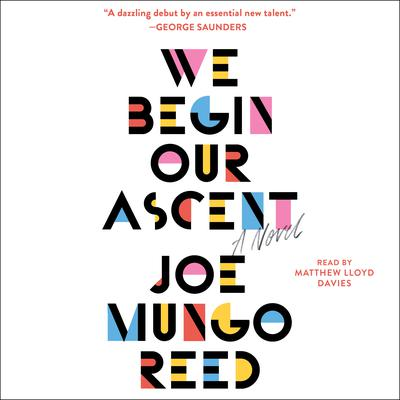 We Begin Our Ascent Audiobook, by Joe Mungo Reed