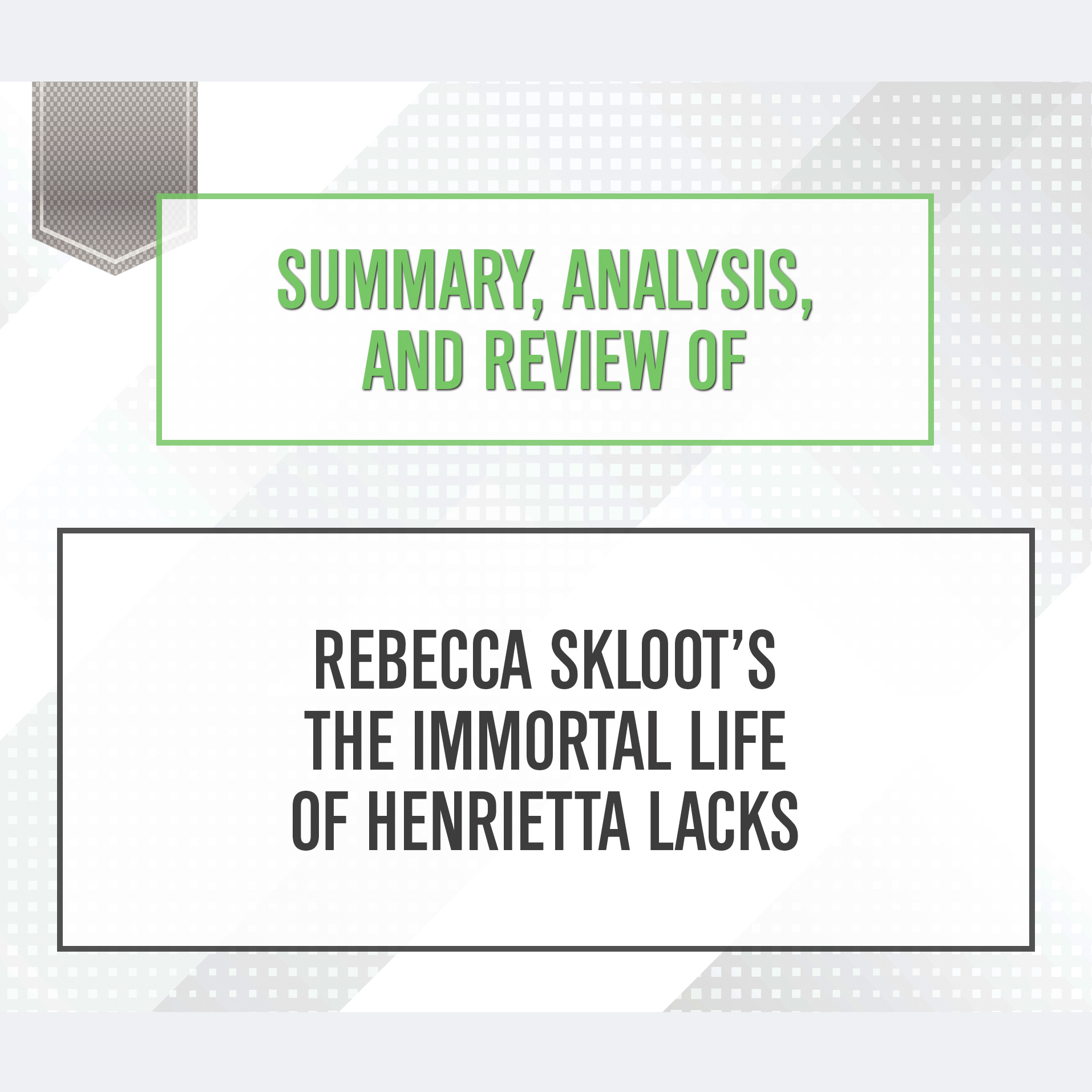 Printable Summary, Analysis, and Review of 'Rebecca Skloot's The Immortal Life of Henrietta Lacks' Audiobook Cover Art