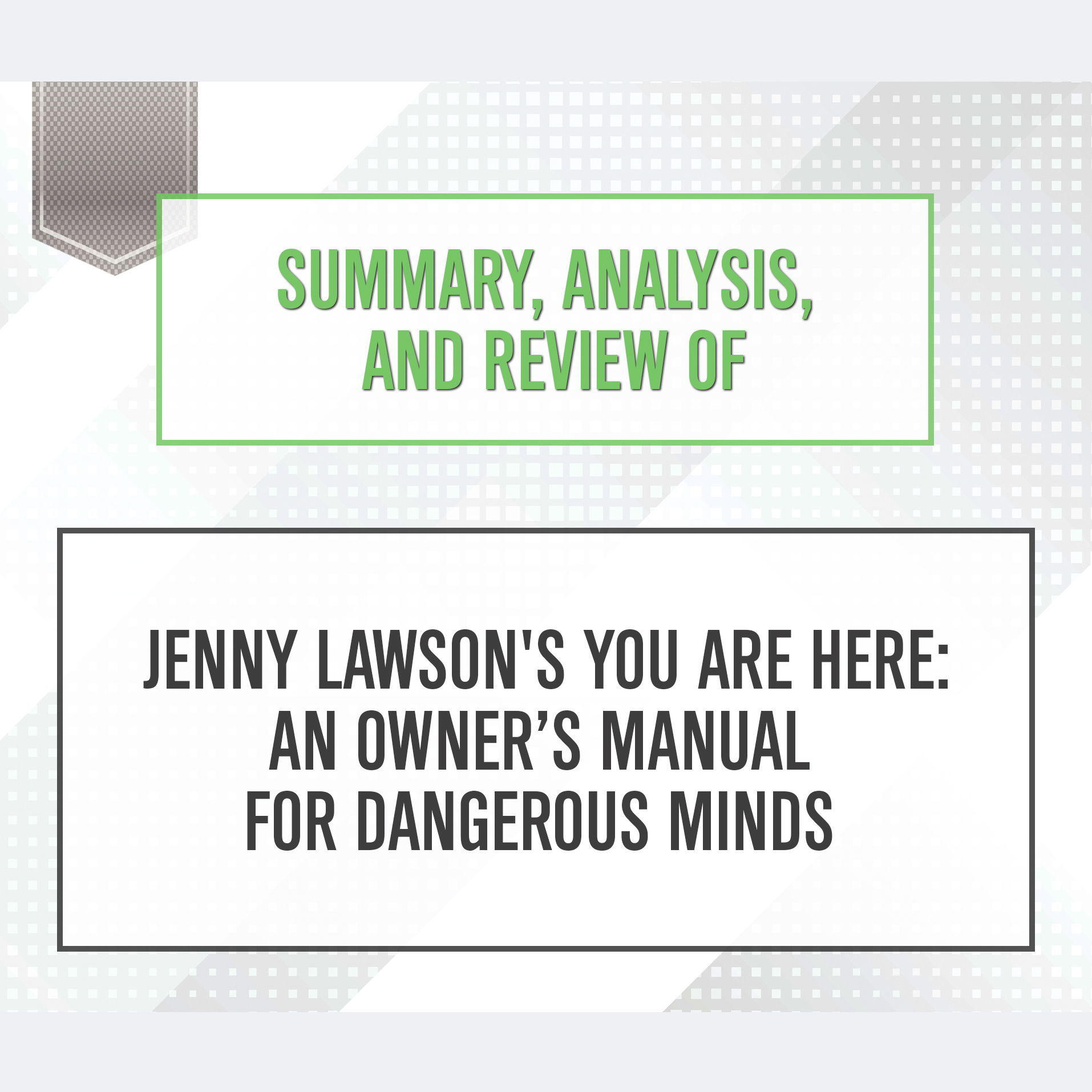 Printable Summary, Analysis, and Review of Jenny Lawson's You Are Here: An Owner's Manual for Dangerous Minds Audiobook Cover Art