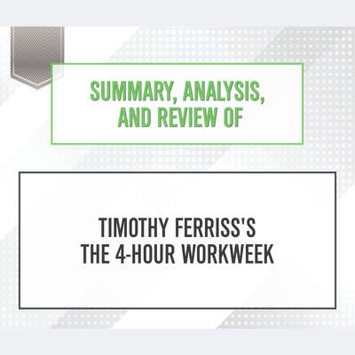 Summary, Analysis, and Review of Timothy Ferrisss Tools of Titans: The Tactics, Routines, and Habits of Billionaires, Icons, and World-Class Performers Audiobook, by Start Publishing Notes