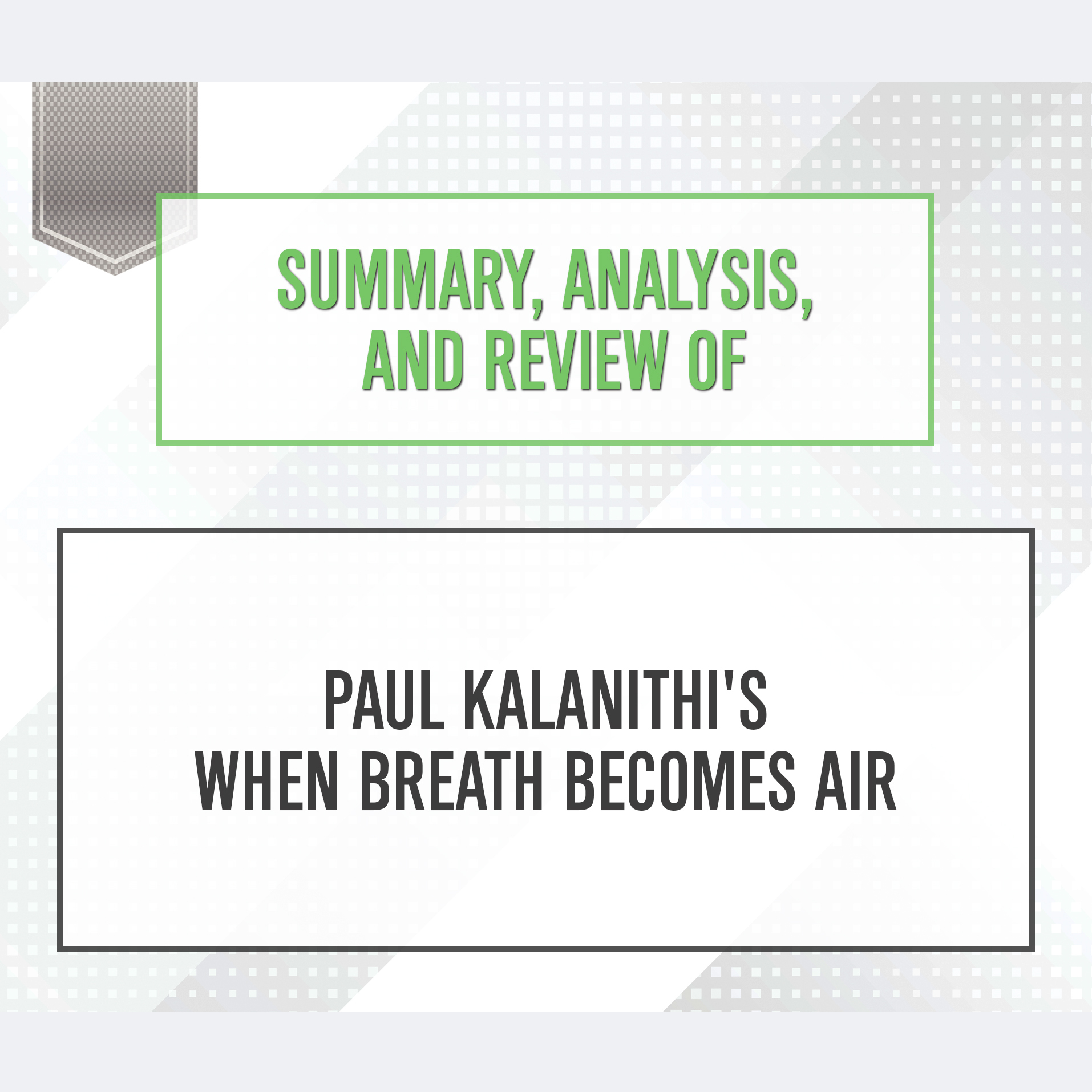 Printable Summary, Analysis, and Review of Paul Kalanithi's When Breath Becomes Air Audiobook Cover Art