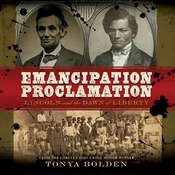 The Emancipation Proclamation: Lincoln and the Dawn of Liberty Audiobook, by Tonya Bolden